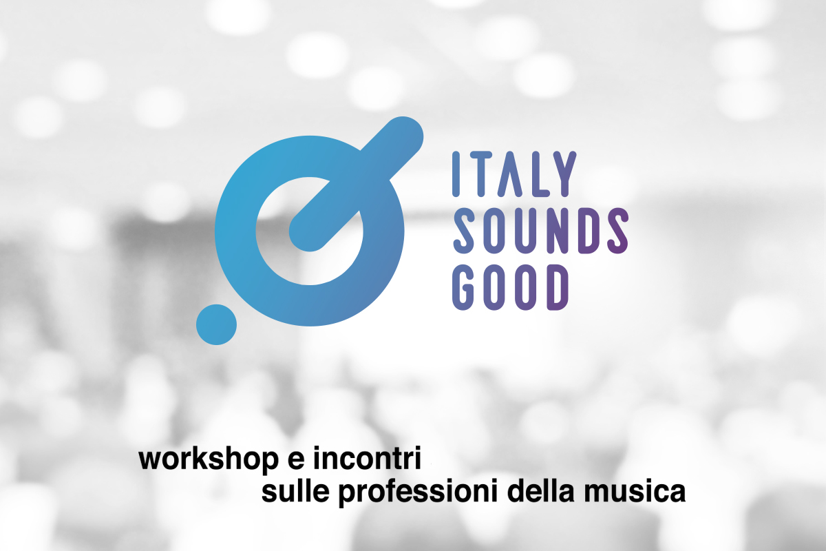 Ecco il programma completo di ITALY SOUNDS GOOD!